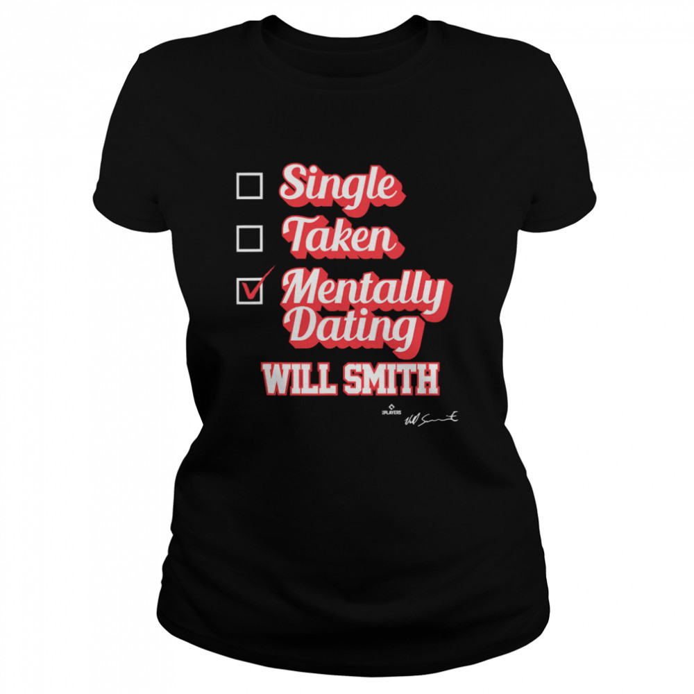 Single Taken Mentally Dating Will Smith Signature  Classic Women's T-shirt