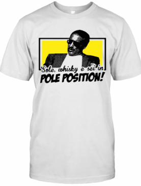 Sole Whisky E Sei In Pole Position T-Shirt