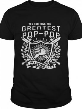 The Greatest Pop-Pop In The World shirt