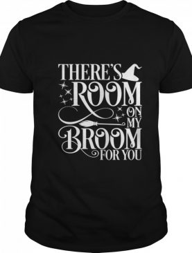 There Room On My Broom For You Witch Halloween shirt