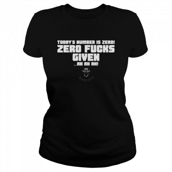 Today's Number Is Zero Zero Fucks Given Ah Ah Ah  Classic Women's T-shirt