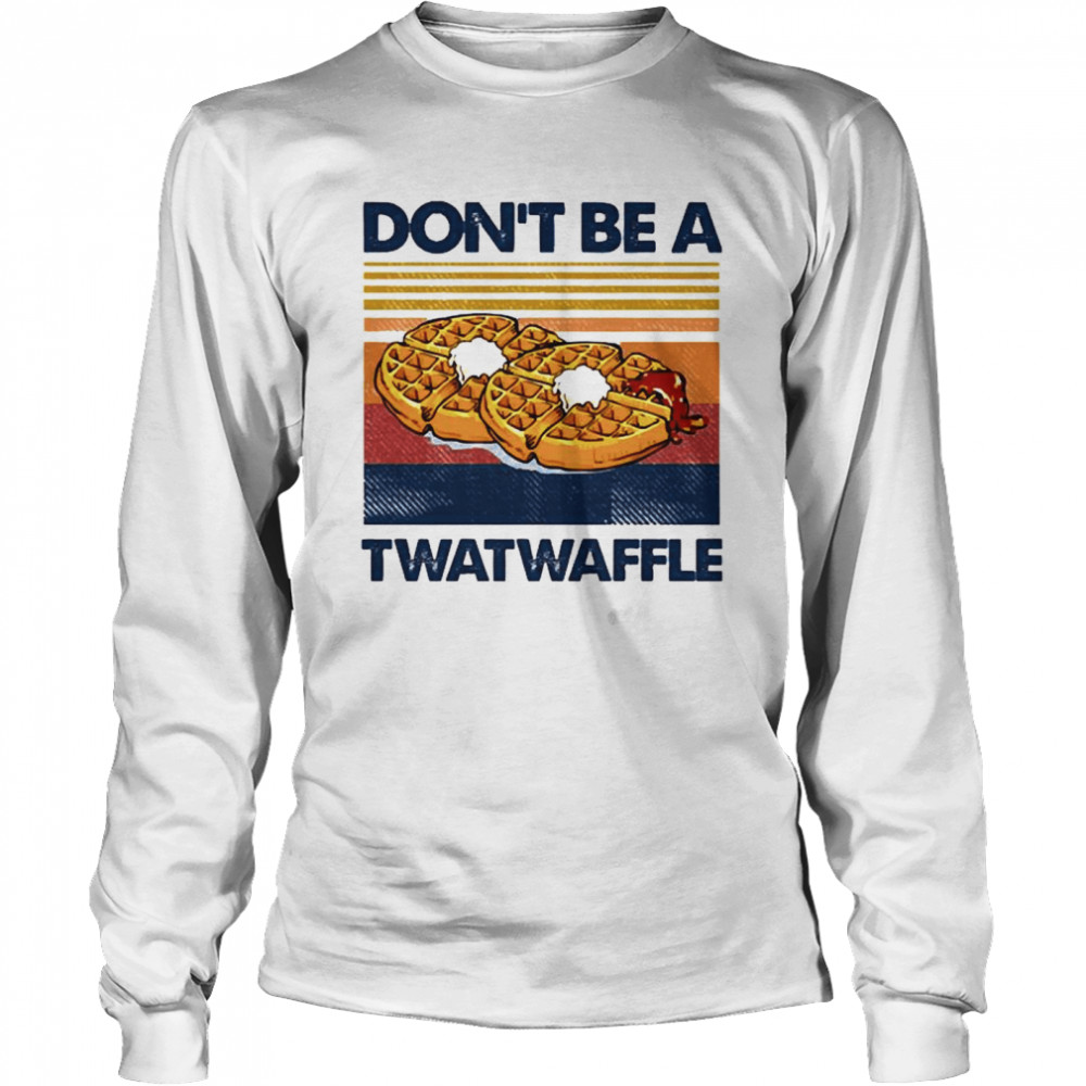 Vintage Dont be a Twatwaffle Long Sleeved T-shirt