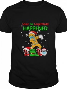 What The Gingerbread Happened To 2020 Gingerbread Face Mask shirt