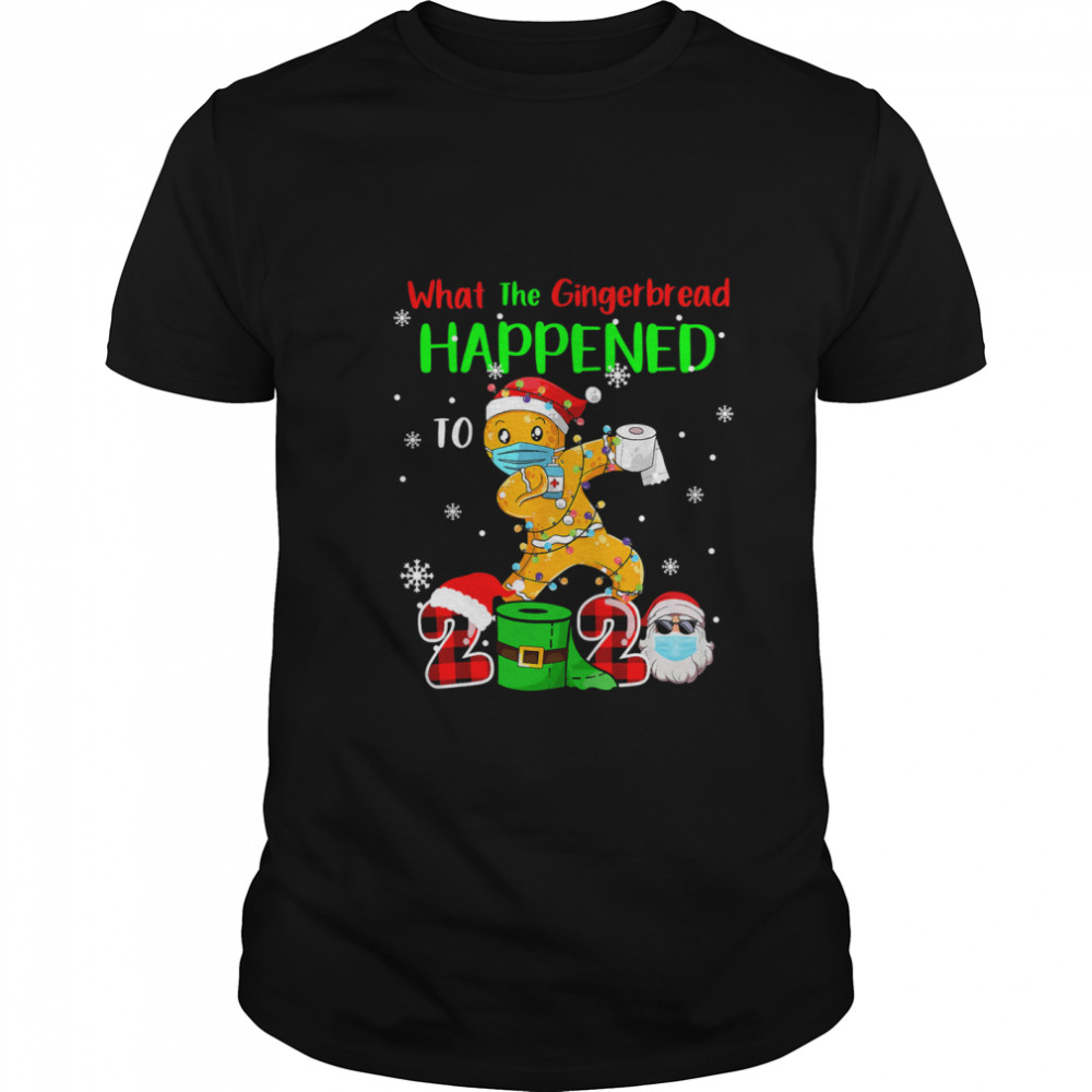 What The Gingerbread Happened To 2020 Gingerbread Face Mask  Classic Men's T-shirt