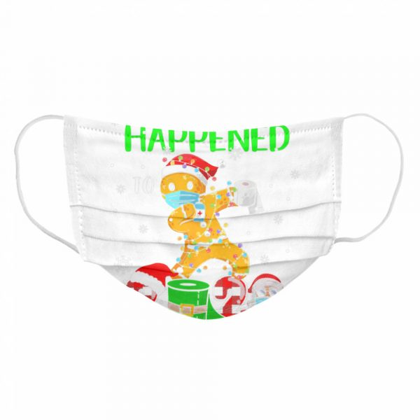 What The Gingerbread Happened To 2020 Gingerbread Face Mask  Cloth Face Mask