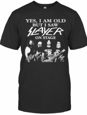 Yes I Am Old But I Saw Flayer In Stage Signature T-Shirt