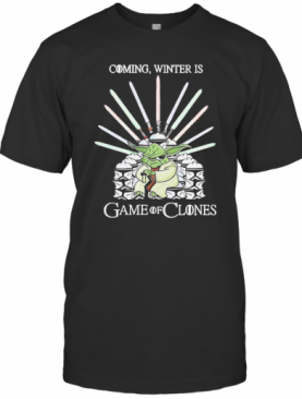 Yoda Coming Winter Is Game Of Clones Got T-Shirt