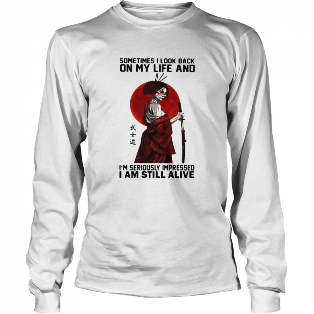ometime I Look Back On My Life And I'm Seriously Impressed I Am Still Alive Ninja The Moon  Long Sleeved T-shirt
