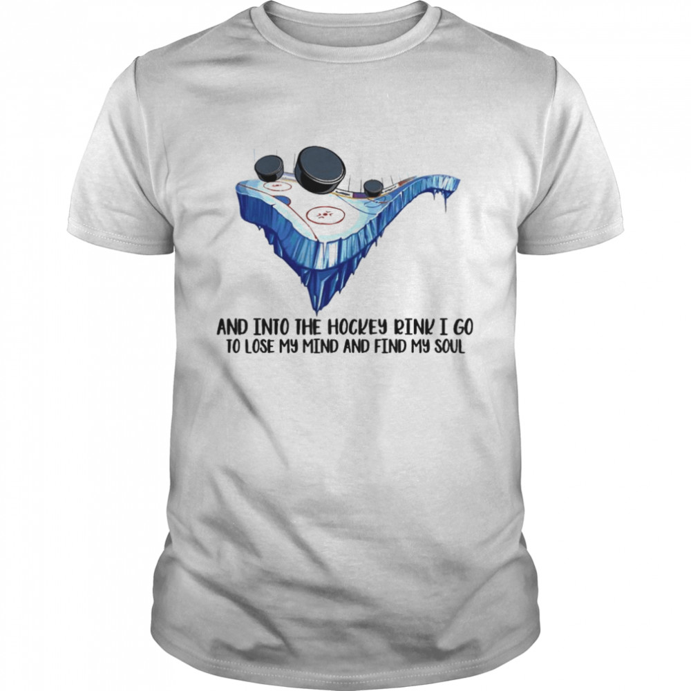 And into the Hockey drink I go to lose My mind and find My Soul  Classic Men's T-shirt