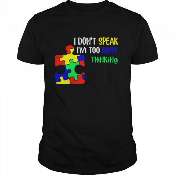 Awareness Autism I don't speak I'm too busy thinking  Classic Men's T-shirt