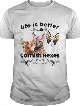 Cats Life Is Better With Cornish Rexes shirt