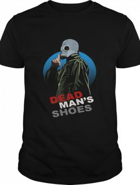 Dead Man's Shoes With Gas Mask shirt