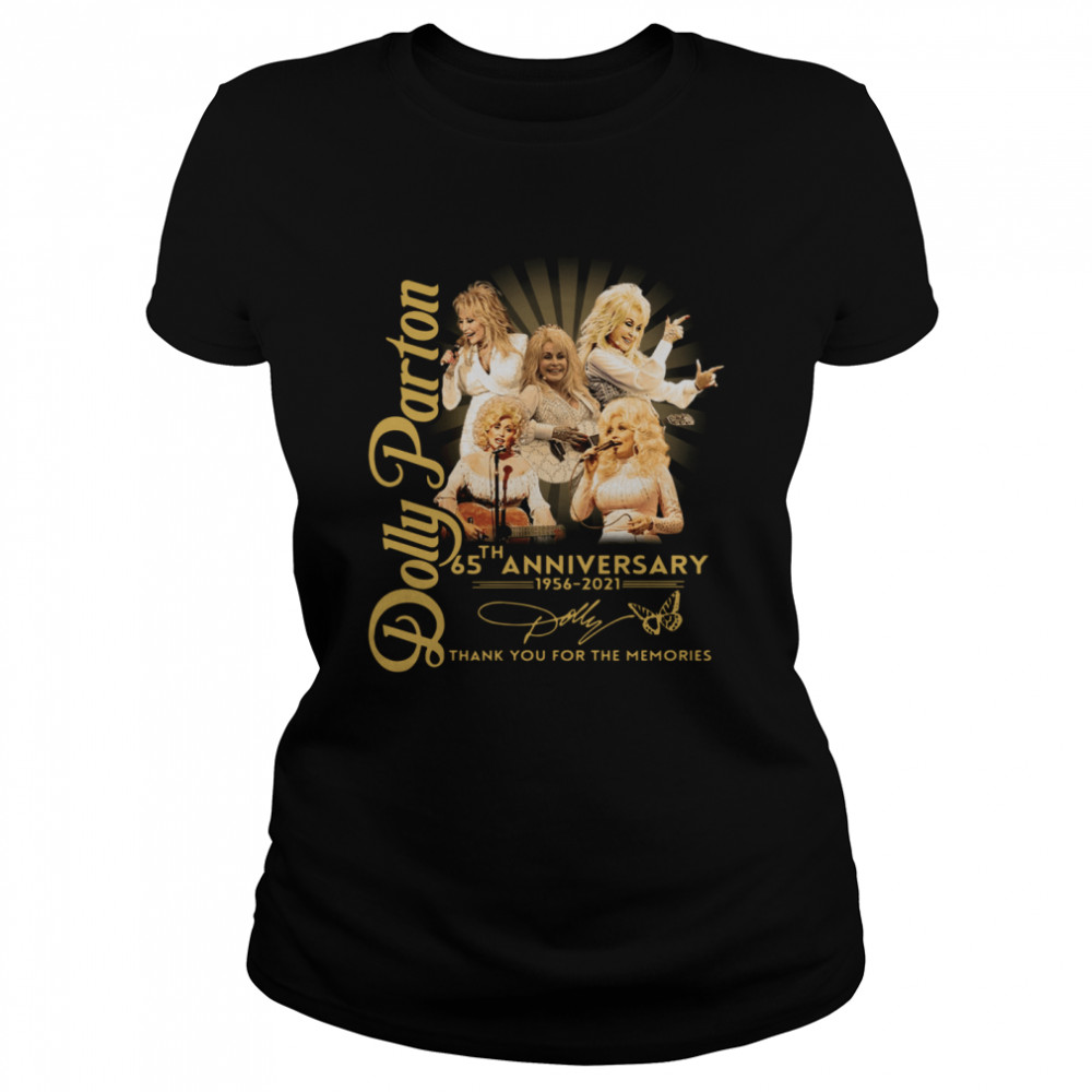 Dolly Parton 65th anniversary 1956 2021 thank you for the memories signature Classic Women's T-shirt