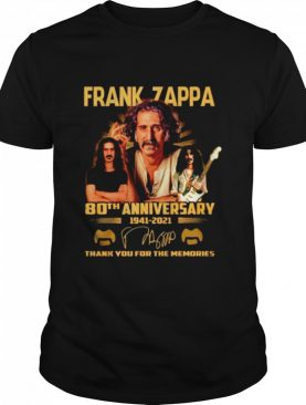 Frank Zappa 80th anniversary 1941 2021 thank you for the memories shirt