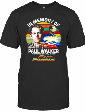 In Memory Of Paul Walker Fast And Furious Signature Vintage T-Shirt