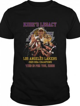 Kobes Legacy This Is For You Kobe 2021 shirt