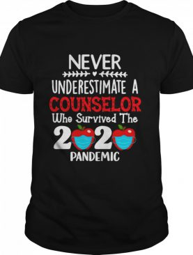 Never Underestimate A Counselor Who Survived The 2020 Pandemic shirt