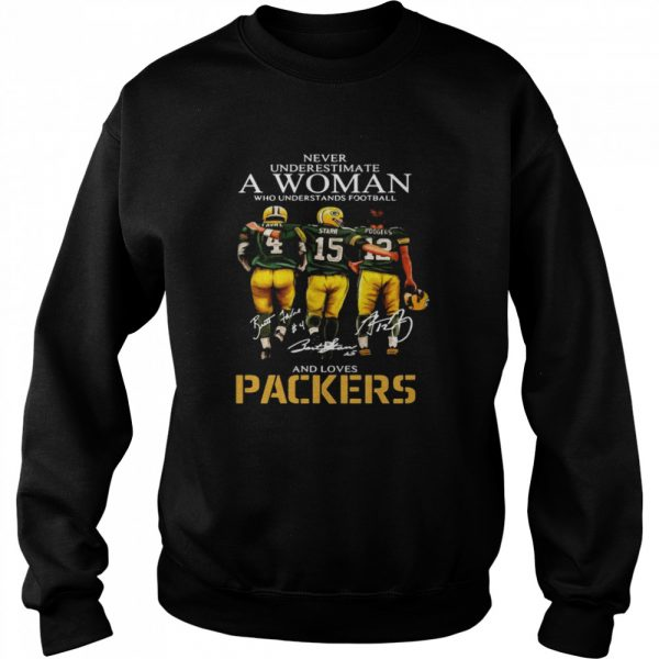 Never Underestimate A Woman Who Understands Football And Loves Packers Favre And Starr And Rogers  Unisex Sweatshirt
