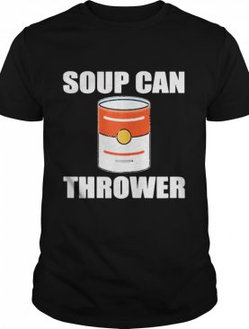 Soup Can Thrower Protest shirt