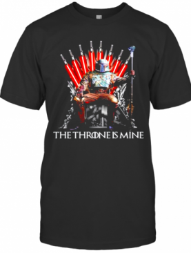 Star Wars Boba Fett The Throne Is Mine Game Of Thrones T-Shirt