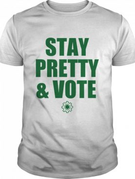 Stay Pretty And Vote 2021 shirt