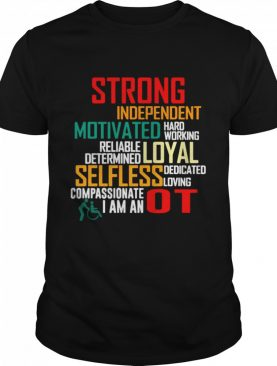 Strong Independent Motivated Hard Working shirt