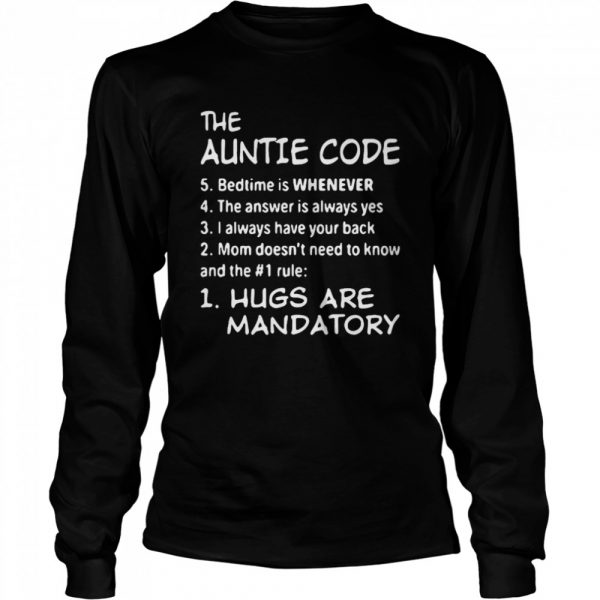 The Auntie Code Hugs Are Mandatory  Long Sleeved T-shirt