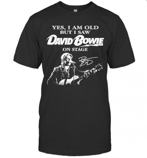 Yes I Am Old But I Saw David Bowie On Stage Signature T-Shirt Classic Men's T-shirt